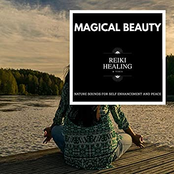 Magical Beauty - Nature Sounds For Self Enhancement And Peace
