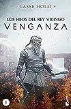 Los hijos del rey vikingo. Venganza: Serie Los hijos del rey vikingo 1 (Novela histórica)