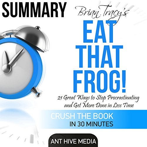 Brian Tracy's Eat That Frog!                   By:                                                                                                                                 Ant Hive Media                               Narrated by:                                                                                                                                 Commodore James                      Length: 31 mins     25 ratings     Overall 4.3