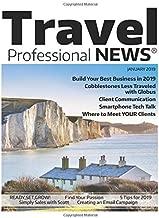 Travel Professional NEWS - January 2019: The Magazine for Travel Professionals Who Sell Travel