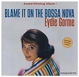 Eydie Gorme - Blame It on the Bossa Nova   イーディ・ゴーメ 「恋はボサ・ノヴァ」