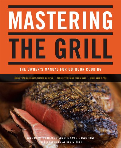 Mastering the Grill: The Owner's Manual for Outdoor Cooking (English Edition)