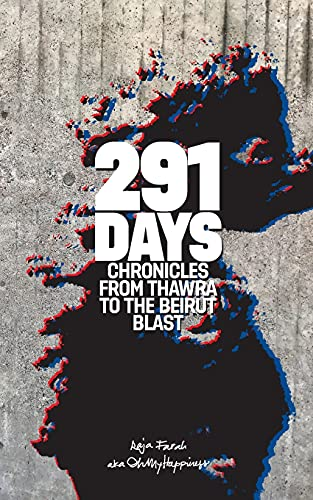 291 Days: Chronicles from Thawra to the Beirut Blast