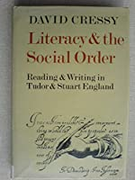 Literacy and the Social Order: Reading and Writing in Tudor and Stuart England