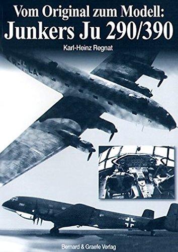 Vom Original zum Modell: Junkers Ju 290/390