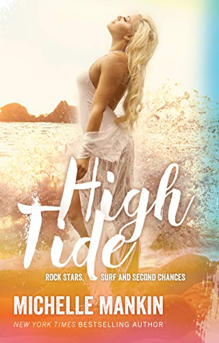 High Tide: Beach Romance Surfing (Rock Stars, Surf and Second Chances Book 4)