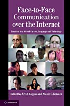Face-to-Face Communication over the Internet: Emotions in a Web of Culture, Language, and Technology (Studies in Emotion and Social Interaction) (English Edition)