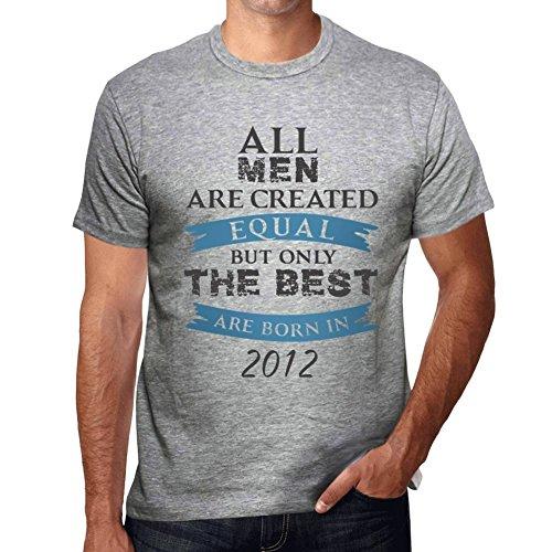 2012, Only The Best Are Born in 2012 Hombre Camiseta Gris Regalo De Cumpleaños 00512
