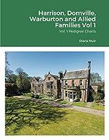 Harrison, Domville, Warburton and Allied Families Vol 1: Vol 1 Pedigree Charts