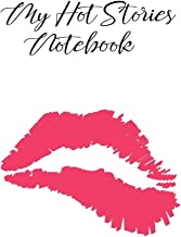 My Hot Stories Notebook: The little helper for erotica authors who know how to make money on it. This handy lined journal will help you to improve ... and romance - Red Lips white paper design