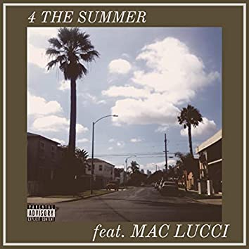 4 the Summer (feat. Mac Lucci)