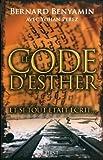Le code d'Esther de Bernard Benyamin, Yohan Perez (2012)