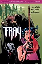 Fray by Joss Whedon (2003-12-09)