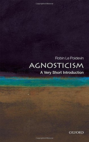 Compare Textbook Prices for Agnosticism: A Very Short Introduction 1 Edition ISBN 9780199575268 by Le Poidevin, Robin