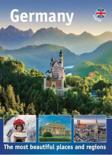Germany: The most beautiful places and regions