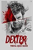 Dexter: Trivia Quiz Book
