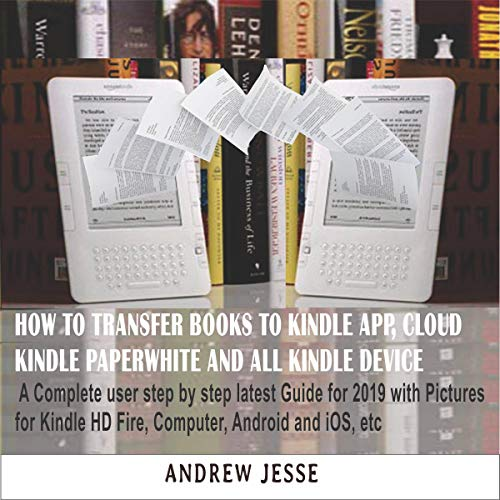 How to Transfer Books to Kindle App, Cloud, Kindle Paperwhite and All Kindle Device audiobook cover art