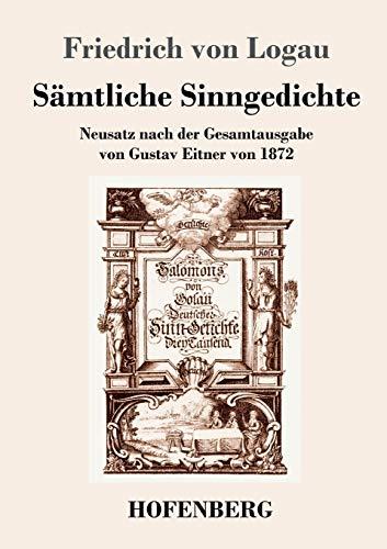 Sämtliche Sinngedichte: Neusatz nach der Gesamtausgabe von Gustav Eitner von 1872