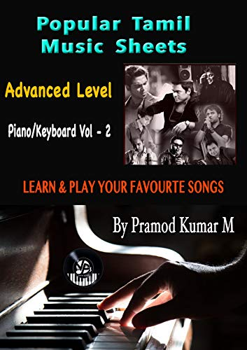 Popular Tamil Music Notes ( Piano / Keyboard ): Pleasant - Perfect - Professional ( 100% Fastest & Easiest) (Volume Book 2) (English Edition)