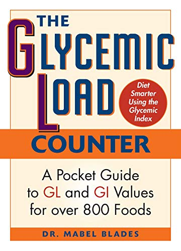 Compare Textbook Prices for The Glycemic Load Counter: A Pocket Guide to GL and GI Values for over 800 Foods  ISBN 9781569756645 by Blades, Mabel