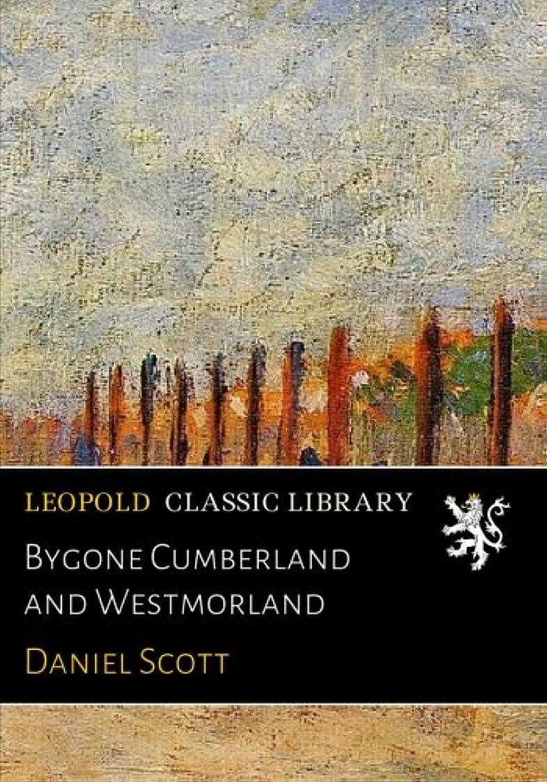 空白スチールヒステリックBygone Cumberland and Westmorland