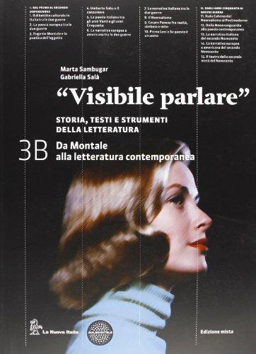 Visibile parlare. Vol. 3B: Da Montale alla letteratura contemporanea. Per le Scuole superiori. Con espansione online