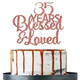 Rose Gold Glitter 35 Years Blessed & Loved Cake Topper - 35th Birthday / 35th Anniversary Cake Topper, 35th Birthday / 35th Anniversary Party Decoration