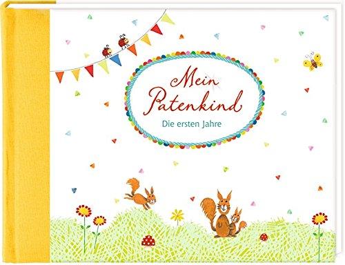 Eintragalbum - Mein Patenkind: Die ersten Jahre
