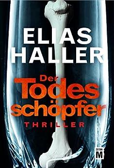 Der Todesschöpfer (Ein Klara-Frost-Thriller 2) (German Edition) by [Elias Haller]