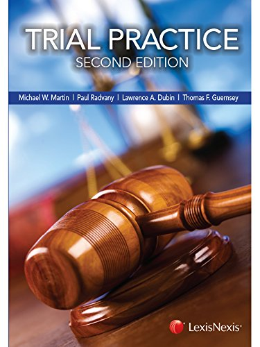 Compare Textbook Prices for Trial Practice 2014 Second Edition ISBN 9780769855332 by Michael W. Martin,Paul Radvany,Lawrence A. Dubin,Thomas F. Guernsey