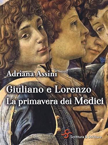 Giuliano e Lorenzo. La primavera dei Medici