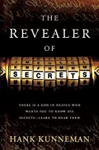 The Revealer Of Secrets: There Is a God in Heaven Who Wants You to Know His Secrets―Learn to Hear Them