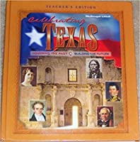 McDougal Littell Celebrating Texas Texas: Teachers Edition Grade 6-8 Honoring the Past, Building the Future 2003 0618155139 Book Cover