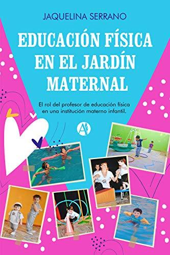 Educación Física en el Jardín Maternal: El rol del profesor de educación física en una institución materno infantil