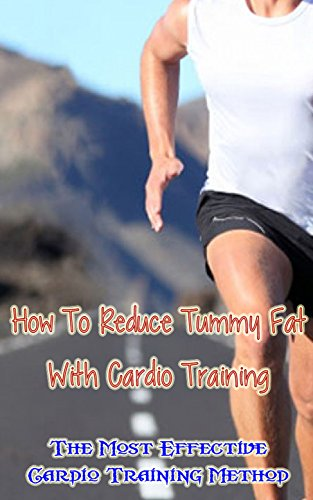 How to Reduce Tummy Fat With Cardio Training: The Most Effective Cardio Training Method
