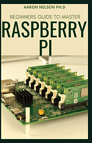 BEGINNERS GUIDE TO MASTER RASPBERRY PI