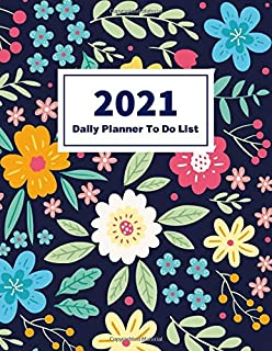 2021 Daily Planner To Do List: Daily Goal & Organizer Planner, Appointment Scheduler, Personal Time Management Notebook (3...