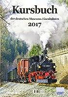 Kursbuch der deutschen Museums-Eisenbahnen 2017
