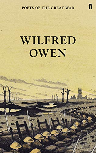 Wilfred Owen: Selected Poems (Poets of the Great War)