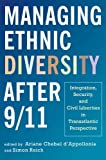 Managing Ethnic Diversity after 9/11: Integration, Security, and Civil Liberties in Transatlantic Perspective (English Edition)