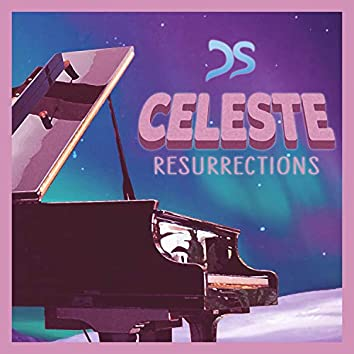 "Resurrections (From ""Celeste"")"