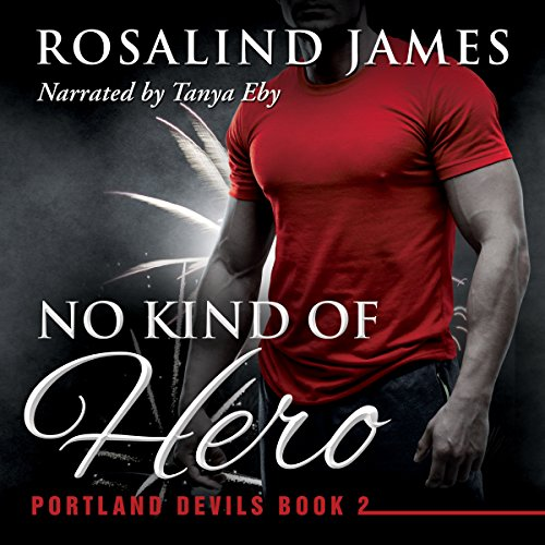No Kind of Hero     Portland Devils, Book 2              Written by:                                                                                                                                 Rosalind James                               Narrated by:                                                                                                                                 Tanya Eby                      Length: 11 hrs and 21 mins     1 rating     Overall 5.0