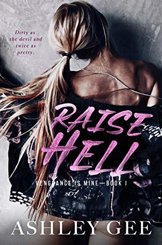 Raise Hell: An Enemies to Lovers College Bully Romance (Vengeance is Mine Book 1) (English Edition)