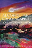 Alcohol Ink Dreamscaping Quick Reference Guide (English Edition)