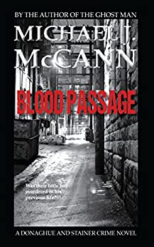 Blood Passage (The Donaghue and Stainer Crime Novel Series Book 1) by [Michael J. McCann]