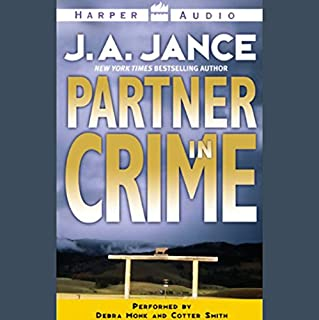 Partner in Crime                   By:                                                                                                                                 J. A. Jance                               Narrated by:                                                                                                                                 Debra Monk,                                                                                        Cotter Smith                      Length: 5 hrs and 32 mins     125 ratings     Overall 4.3