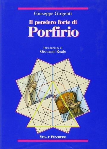 Il pensiero forte di Porfirio. Mediazione fra henologia platonica e ontologia aristotelica