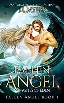 Fallen Angel 1: Ashes of Eden by [J.L. Myers]