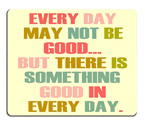Smooffly Gaming Mouse Pad Custom,Every Day May Not Be Good Quote Design Mouse Pad