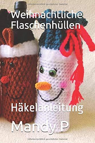 Weihnachtliche Flaschenhüllen: Häkelanleitung